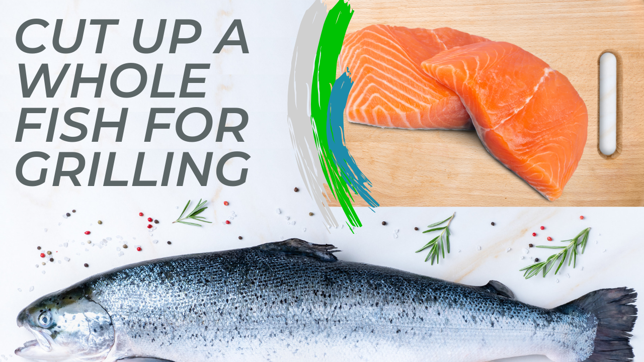 How to cut up a whole fish for grilling